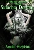 Seducing Destiny A Hutchins
